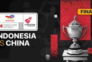 Live-Streaming-Final-Thomas-Uber-Cup-2021-Indonesia-vs-China-17-October-2021